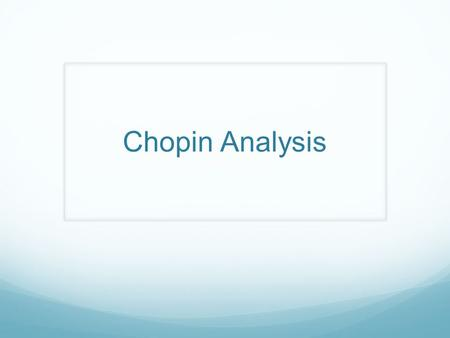 Chopin Analysis.