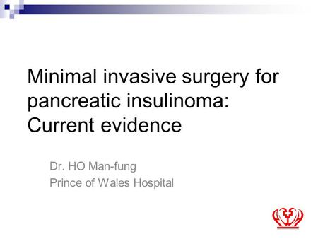 Minimal invasive surgery for pancreatic insulinoma: Current evidence
