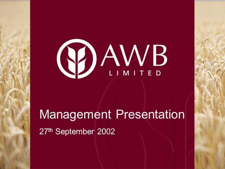 Management Presentation 27 th September 2002. Corporate Strategy Andrew Lindberg Managing Director 27 th September 2002.