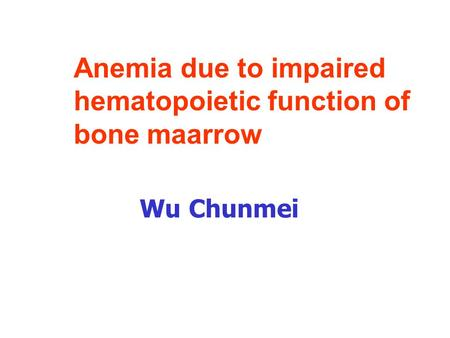 Anemia due to impaired hematopoietic function of bone maarrow
