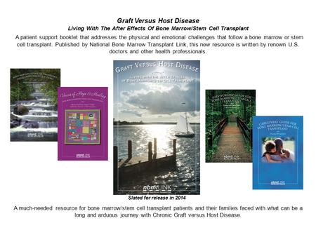 Graft Versus Host Disease Living With The After Effects Of Bone Marrow/Stem Cell Transplant A patient support booklet that addresses the physical and emotional.