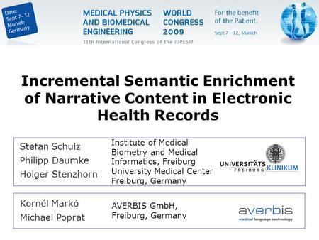 Stefan Schulz Philipp Daumke Holger Stenzhorn Incremental Semantic Enrichment of Narrative Content in Electronic Health Records Institute of Medical Biometry.