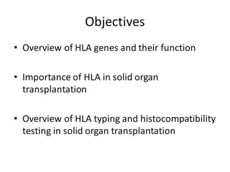 Objectives Overview of HLA genes and their function