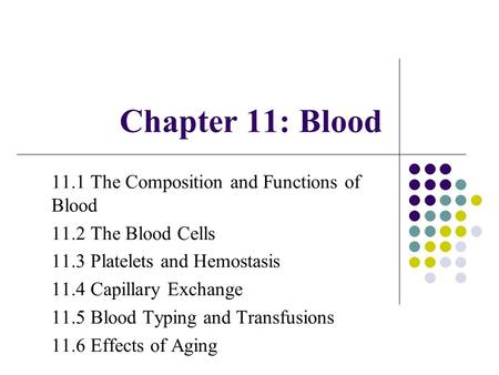 Chapter 11: Blood 11.1 The Composition and Functions of Blood