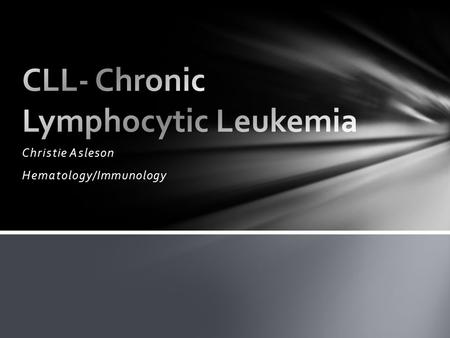 CLL- Chronic Lymphocytic Leukemia