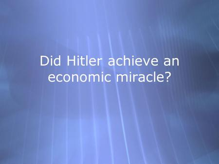 did the third reich experience an economic miracle essay