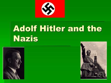 Adolf Hitler and the Nazis. Who were Hitler's Parents?  Hitler's father was Alois Hitler(Schickelgruber)  Hitler's mother was Klara Polzl  Hitler's.