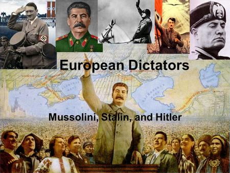 Mussolini, Stalin, and Hitler