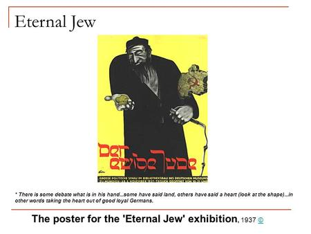 Eternal Jew The poster for the 'Eternal Jew' exhibition, 1937 ©