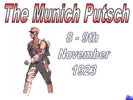 The Munich Putsch 8 - 9th November 1923.