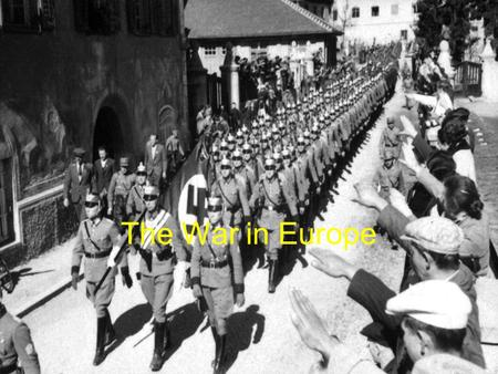 The War in Europe. Lebensraum Third Reich's future depended on Lebensraum Set sights on Austria and Czechoslovakia.