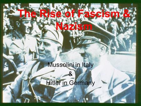 The Rise of Fascism & Nazism