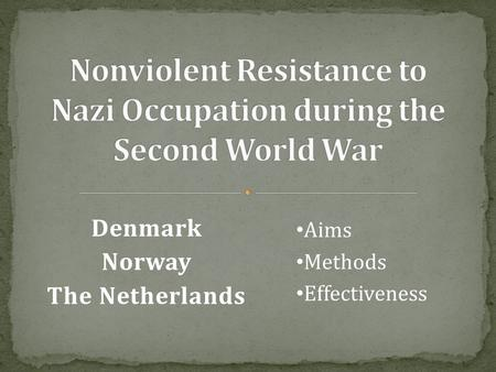 Denmark Norway The Netherlands Aims Methods Effectiveness.