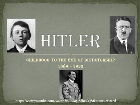 Childhood to the eve of dictatorship 1889 - 1933