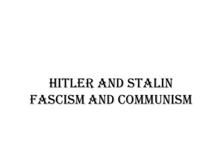 Hitler and Stalin Fascism and Communism. WEIMAR REPUBLIC RULES GERMANY The victors installed many new democratic governments in Europe after World War.