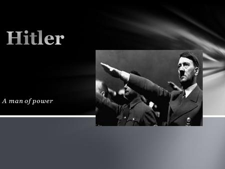 A man of power. Hitler's followers where : The Nazis And Germany. Who were the Nazis? The Nazis are a group of people who believe that there is no more.