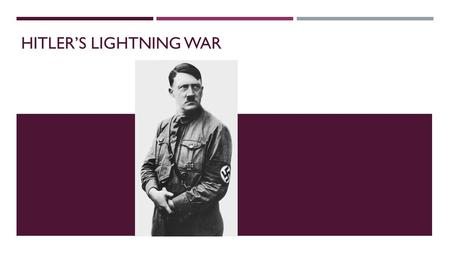 HITLER'S LIGHTNING WAR. GERMANY SPARKS A NEW WAR IN EUROPE  Stalin and Hitler signed a ten-year nonaggression pact.  Terms of the agreement 1. Hitler.