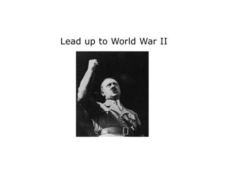 Lead up to World War II.