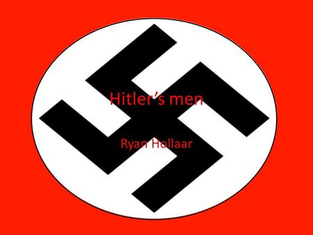 Hitler's men Ryan Hollaar. Adolf Hitler was born on April 20, 1889. He was an Austrian-born politician. He was the leader of the Nazi Party. He also served.