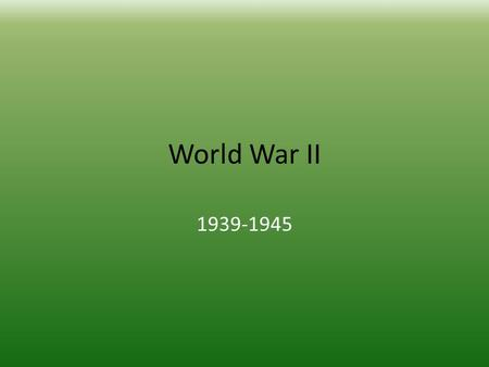 World War II 1939-1945. Nazism SPACE and RACE – Hitler's main goal was the territorial expansion of the superior German race. – This was outlined in Mein.