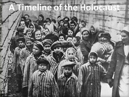 A Timeline of the Holocaust. 1933- The Nazi regime passed civil laws that barred Jews from holding public office or positions in civil service. They were.