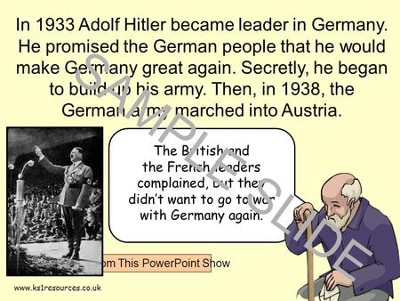 Www.ks1resources.co.uk The British and the French leaders complained, but they didn't want to go to war with Germany again. In 1933 Adolf Hitler became.