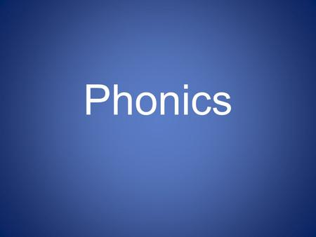 Phonics. My aims for this session To help you understand what phonics is. To help you understand how to use phonics to support your child's literacy skills.