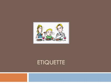 ETIQUETTE. Social Etiquette Meeting And Greeting  Who introduces who?  Traditionally, a man is always introduced to a woman. (Not necessarily in business.)