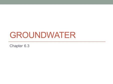 Groundwater Chapter 6.3.