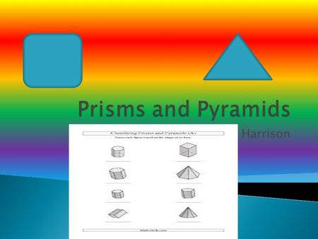 Prisms and Pyramids By Harrison.