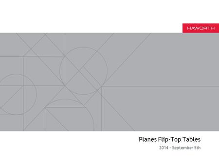 Planes Flip-Top Tables 2014 – September 5th. Flip-Top table standard Foot extension turned in, symmetrical lengths Flip-Top table linear Foot extension.
