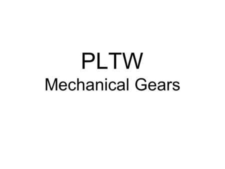 PLTW Mechanical Gears.