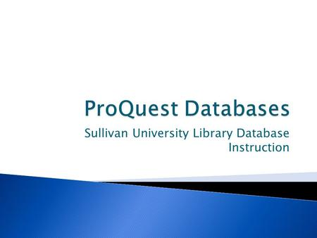 Sullivan University Library Database Instruction.