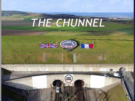 The Chunnel.