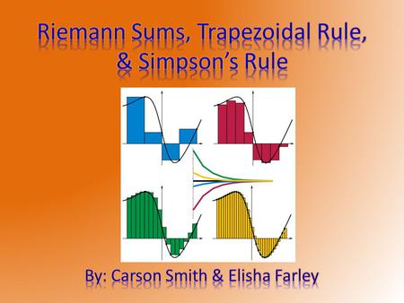 A Riemann sum is a method for approximating the total area underneath a curve on a graph. This method is also known as taking an integral. There are 3.
