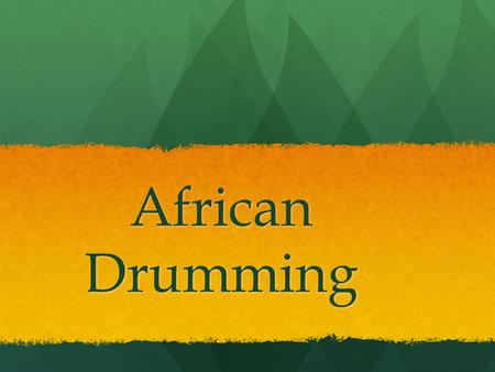 "African Drumming. Djembe A type of hand drum from West Africa. A type of hand drum from West Africa. The word Djembe comes from the saying ""everyone gather."