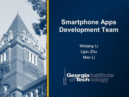 Smartphone Apps Development Team Weiqing Li Lijun Zhu Man Li.