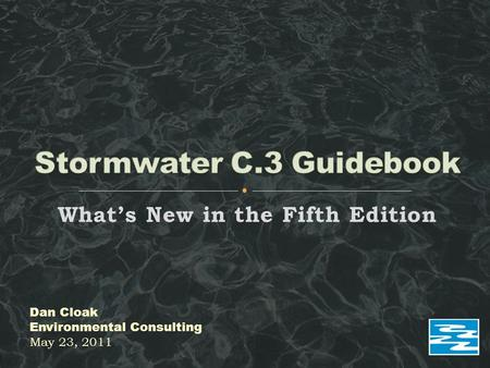 What's New in the Fifth Edition Dan Cloak Environmental Consulting May 23, 2011.