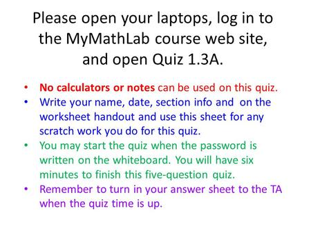 No calculators or notes can be used on this quiz.