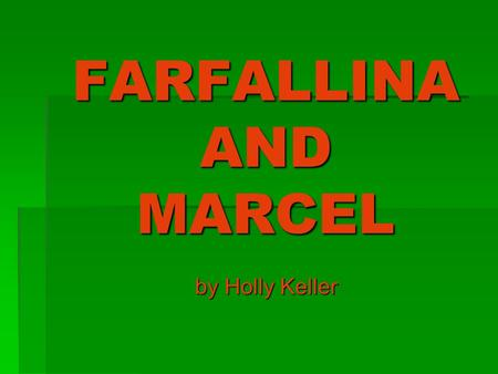 FARFALLINA AND MARCEL by Holly Keller by Holly Keller.