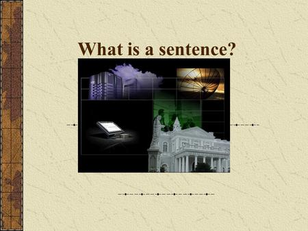 What is a sentence?. A sentence is a group of words that expresses a complete thought. Ex. This gift is for you. Every sentence has two parts:  Subject.