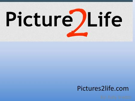 Pictures2life.com By: Katy Srader. What to do Password What your going to do is become a member to the site. So your going to have to pick out a username.