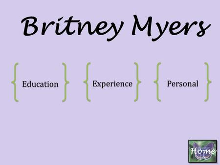 Home Britney Myers Education Experience Personal.