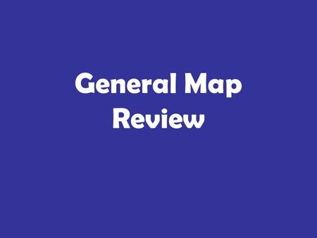 General Map Review. 1.Maps that show lots of detail are ______ scale. 2.Do contour lines ever cross? 3.Tell me about the V concept. 4.Does this place.