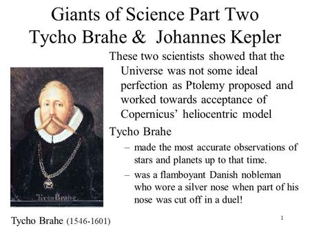 Giants of Science Part Two Tycho Brahe & Johannes Kepler