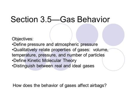 Section 3.5—Gas Behavior Objectives: