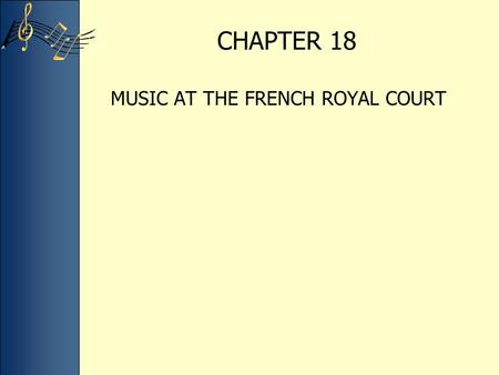 MUSIC AT THE FRENCH ROYAL COURT