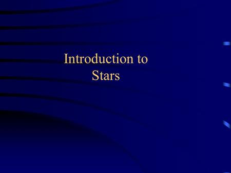 "Introduction to Stars. Stellar Parallax Given p in arcseconds (""), use d=1/p to calculate the distance which will be in units ""parsecs"" By definition,"