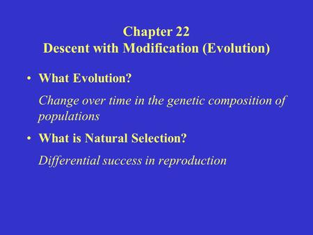chapter 22 descent with modification Ap biology reading guide fred and theresa holtzclaw chapter 22: descent with modification name _____ period _____ chapter 22: descent with modification: a darwinian view of life as you study this chapter, read several paragraphs at a time to catch the flow of ideas and understand the reasoning that is being described.