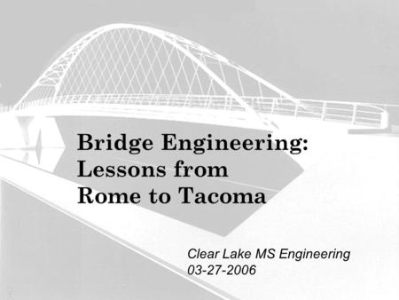 Bridge Engineering: Lessons from Rome to Tacoma